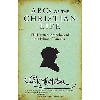 ABCs of the Christian Life - The Ultimate Anthology of the Prince of P