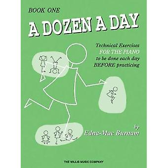 A Dozen a Day - Technical Exercises for the Piano to Be Done Each Day