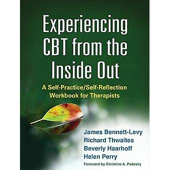 Experiencing CBT from the Inside Out - A Self-Practice/Self-Reflection