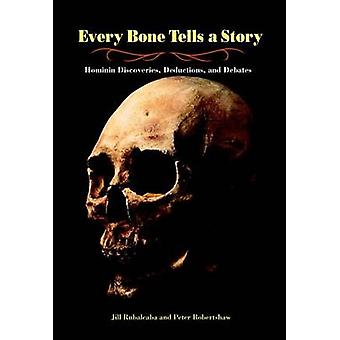 Every Bone Tells a Story - Hominin Discoveries - Deductions - and Deba