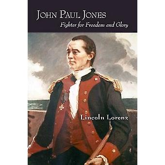 John Paul Jones - Fighter for Freedom and Glory by Lincoln Lorenz - 97