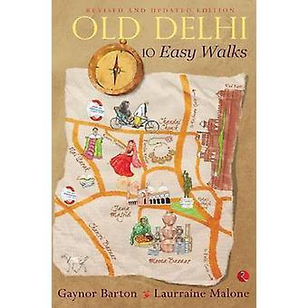 Old Delhi - 10 Easy Walks by Gaynor Barton - 9788129134769 Book