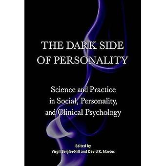 The Dark Side of Personality - Science and Practice in Social - Person
