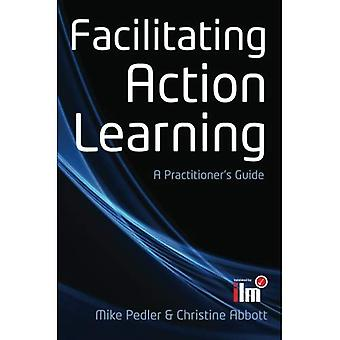 Facilitation Action Learning: Guide du praticien