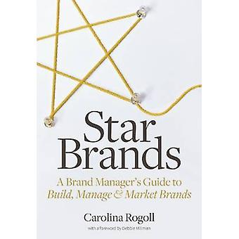 Star Brands - A Brand Manager's Guide to Build - Manage & Market Brand