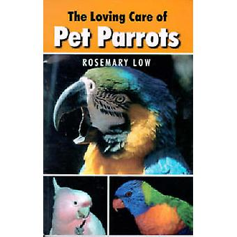 The Loving Care of Pet Parrots by Rosemary Low - 9780888394392 Book