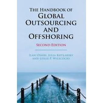 The Handbook of Global Outsourcing and Offshoring by Kotlarsky & JuliaOshri & IlanWillcocks & Leslie P.