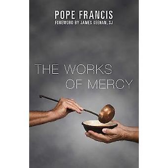 Påven Franciskus verk av barmhärtighet & förord av James Keenan