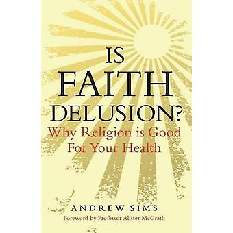 Is Faith Delusion de Andrew Sims