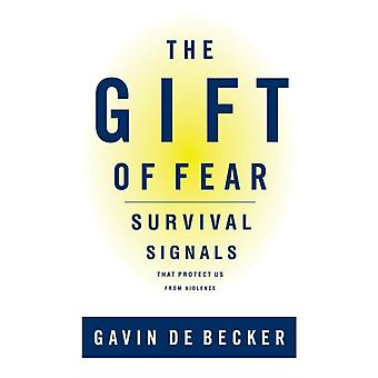 The Gift of Fear Survival Signals That Protect Us from Violence by de Becker & Gavin