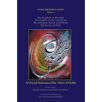 The Prophets in BarzakhThe Hadith of Isra and MirajThe Immense Merrits of AlShamThe Vision of Allah by Ibn Alawi & AlSayyid Muhammad