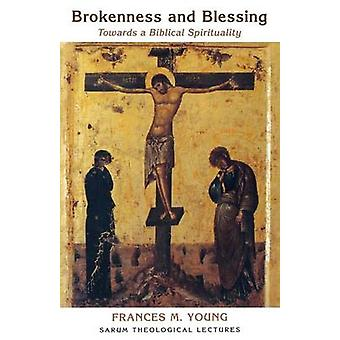 Brokenness and Blessing by Young & Frances Margaret