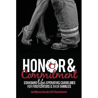 Honor  Commitment Standard Life Operating Guidelines for Firefighters  Their Families by Mercer & Lori