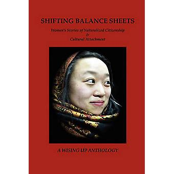 Shifting Balance Sheets Womens Stories of Naturalized Citizenship  Cultural Attachment by Tosteson & Heather