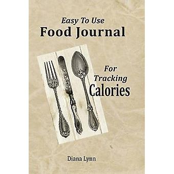Easy to Use Food Journal for Tracking Calories by Lynn & Diana