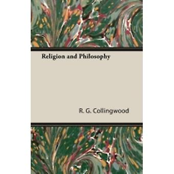 Religion and Philosophy by Collingwood & R. G.