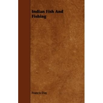 Indian Fish and Fishing by Day & Francis