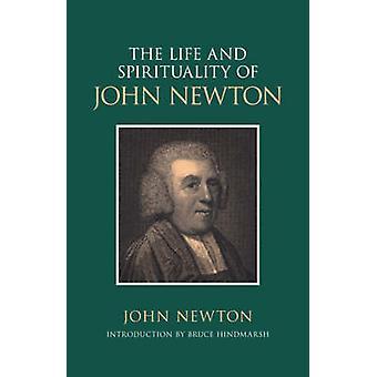 The Life and Spirituality of John Newton by Newton & John