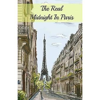 The Real Midnight In Paris A History of the Expatriate Writers in Paris That Made Up the Lost Generation by Paul & Brody