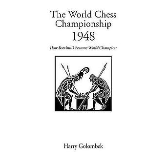 World Chess Championship 1948 The by Golombek & Harry