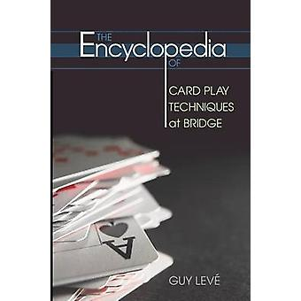 The Encyclopedia of Card Play Techniques at Bridge by Leve & Guy