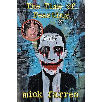 The Time of Feasting by Farren & Mick