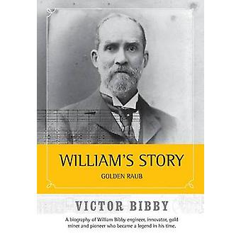 Williams Story  Golden Raub Revisited by Bibby & Victor