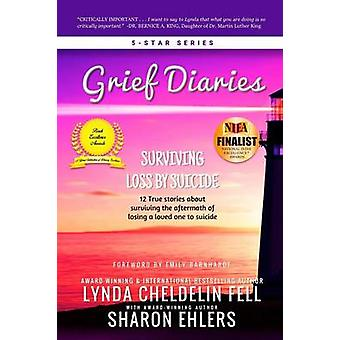 Grief Diaries Surviving Loss by Suicide par Cheldelin Fell et Lynda