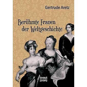 Berhmte Frauen der Weltgeschichte by Aretz Hrsg. & Gertrude