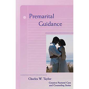 Premarital Guidance by Taylor & Charles W.