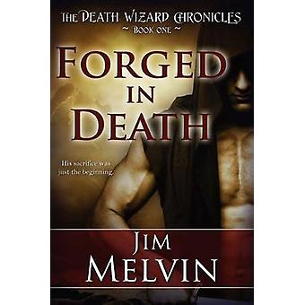 Forged in Death by Melvin & Jim