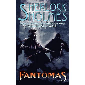 Sherlock Holmes vs. Fantomas by Wattyne & Pierre de