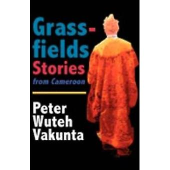 Grassfields Stories from Cameroon by Vakunta & Peter W.