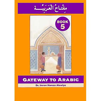 Gateway to Arabic - Book 5 - 9780954083373 Book