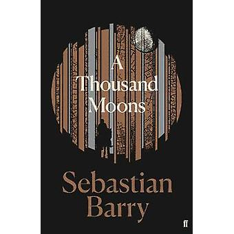 A Thousand Moons - The unmissable new novel from the two-time Costa Bo