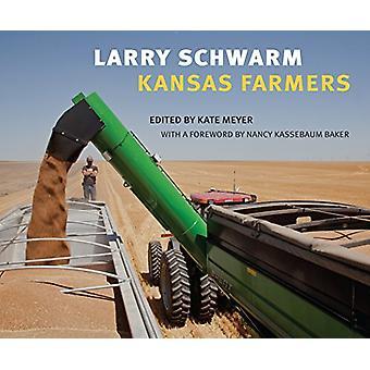 Larry Schwarm - Kansas Farmers par Kate Meyer - 9780700626557 Livre