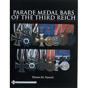 Parade Medal Bars of the Third Reich by Thomas M. Yanacek - 978076433