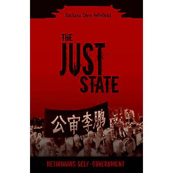 The Just State - Rethinking Self-Government by Richard Dien Winfield -