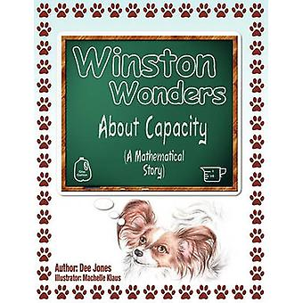 Winston Wonders about Capacity - A Mathematical Story by Dee Jones - 9