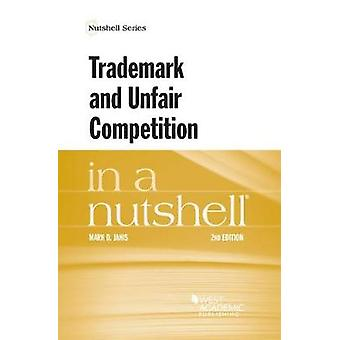 Trademark and Unfair Competition in a Nutshell by Mark Janis - 978163