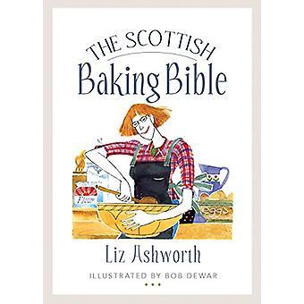 The Scottish Baking Bible by Liz Ashworth - 9781780276342 Book