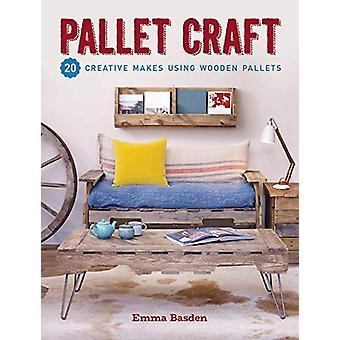 Pallet Craft - 20 Creative Makes Using Wooden Pallets by Emma Basden -