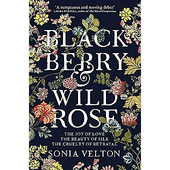 Blackberry and Wild Rose - A gripping and emotional read by Sonia Velt