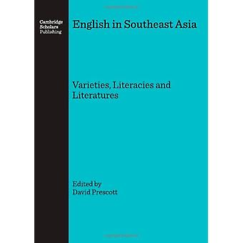 English in Southeast Asia - Varieties - Literacies and Literatures by