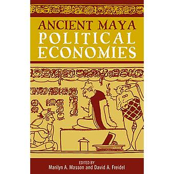 Ancient Maya Political Economies von Marilyn A. Masson - 9780759100817