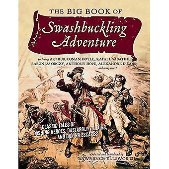 Das große Buch der verwegene Abenteuer: klassische Geschichten schneidigen Helden, hinterhältigen Schurken und gewagte Flucht