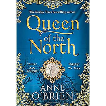 Queen of the North by Anne O'Brien - 9780008225438 Book