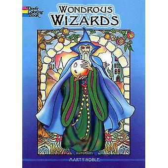 Wondrous Wizards by Marty Noble - 9780486456669 Book