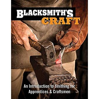 Blacksmiths Craft  An Introduction to Smithing for Apprentices amp Craftsmen by Council for Small Industries in Rural Areas