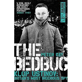 The Bedbug Klop Ustinov Britains Most Ingenious Spy par Peter Day